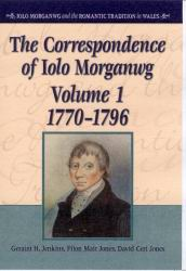 Front cover of 'The Correspondence of Iolo Morganwg, Volume 1'