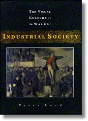 Clawr blaen 'The Visual Culture of Wales: Industrial Society'